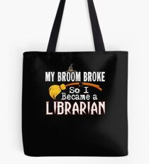 Funny Librarian Witch My Broom Broke Halloween Gift Tote Bag
