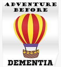 Adventure Before Dementia Ballooning Design Poster