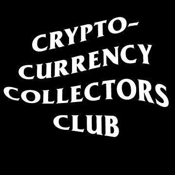 Cryptocurrency Collectors Club - White Text by neonxiomai