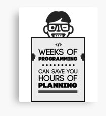 Weeks of Programming - funny for Software engineers Canvas Print