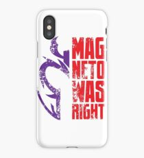 Magneto Was Right! iPhone Case/Skin