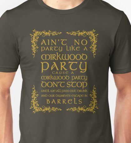 Ain't No Party Like a Mirkwood Party Unisex T-Shirt