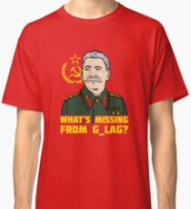 What's Missing From Gulag? Classic T-Shirt