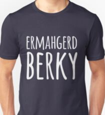 Ermahgerd Berky Unisex T-Shirt