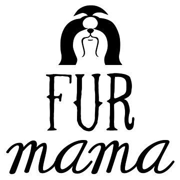 Shih Tzu mom - Shih Tzu fur mama by smooshfaceutd