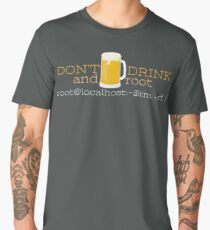 Don't drink and root! Men's Premium T-Shirt