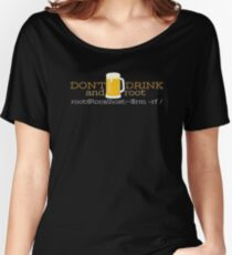 Don't drink and root! Women's Relaxed Fit T-Shirt