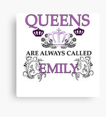 Queens are called Emily Canvas Print