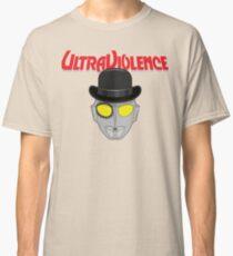 Ultra Violence Classic T-Shirt