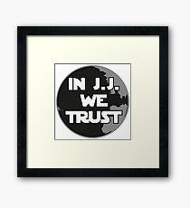 In J.J. we trust Framed Print