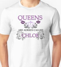 Queens are called Chloe T-Shirt