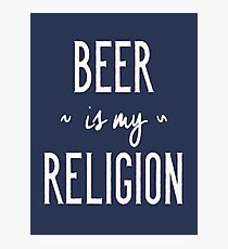 Funny Drinking Shirt – Funny Beer Saying Beer Is My Religion Photographic Print