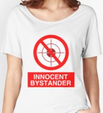 DON'T SHOOT INNOCENT BYSTANDER Women's Relaxed Fit T-Shirt