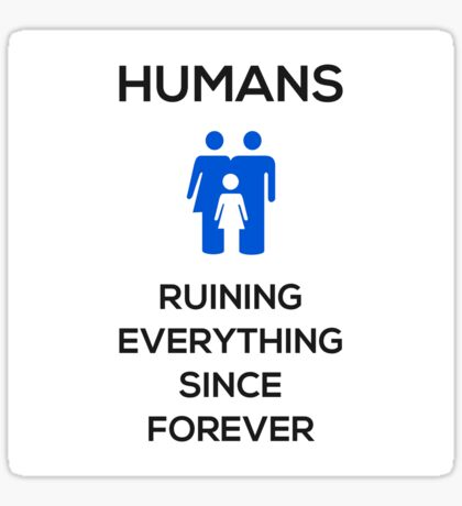 Humans Ruin Everything, Blue on White Sticker
