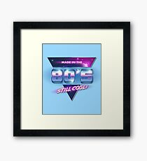 Made in the 1980's: Still Cool!  Framed Print