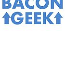 Because I am a Bacon Geek by electrovista