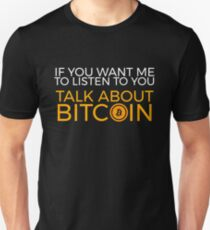 If You Want Me To Listen, Talk About Bitcoin Shirt T-Shirt