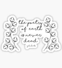 The Poetry of Earth is Never Done Sticker