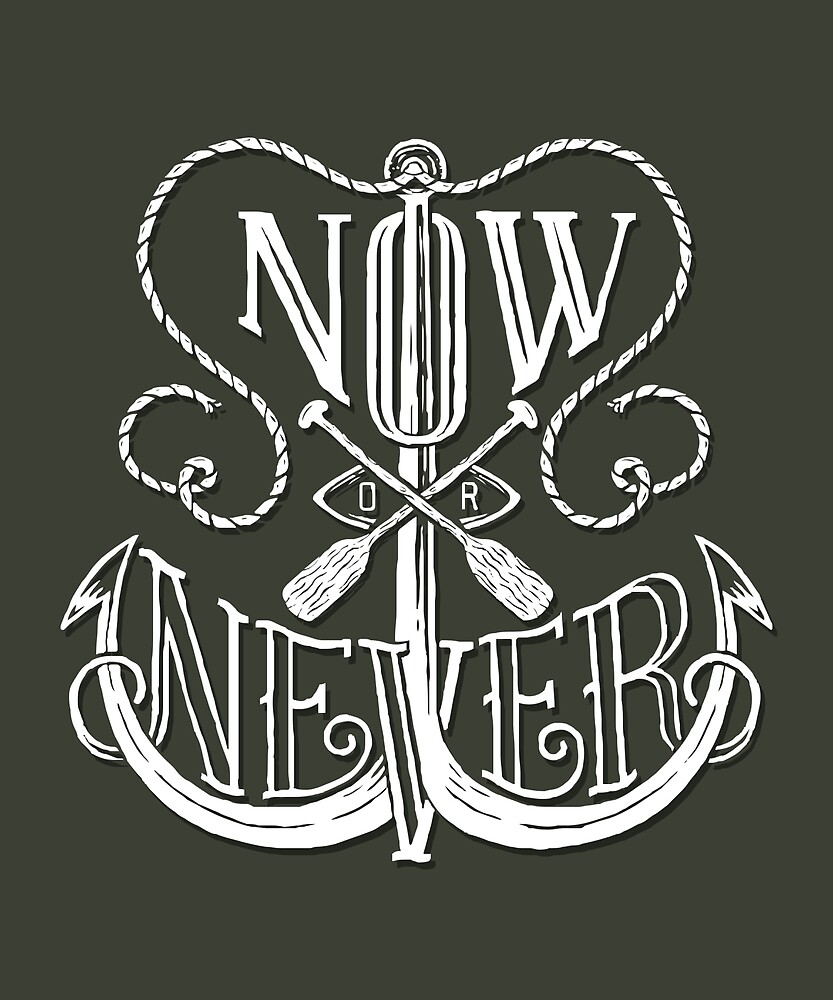 Now or Never: Anchor, Rope and Oar Vintage Design  by MJPlamann