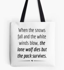 """""""When the Lone Wolf dies the pack Survives,"""" - Black on White Tote Bag"""