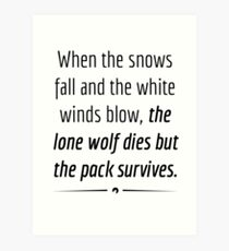 """When the Lone Wolf dies the pack Survives,"" - Black on White Art Print"