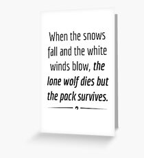 """When the Lone Wolf dies the pack Survives,"" - Black on White Greeting Card"