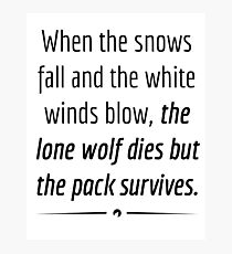 """When the Lone Wolf dies the pack Survives,"" - Black on White Photographic Print"