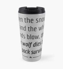 """When the Lone Wolf dies the pack Survives,"" - Black on White Travel Mug"