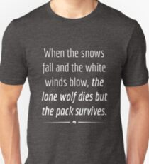 When the lone wolf dies the pack survives - White on Black T-Shirt