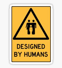 WARNING: Designed by Humans Sticker