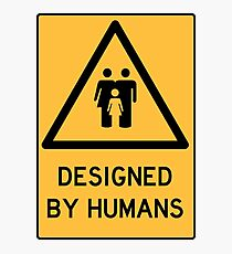 WARNING: Designed by Humans Photographic Print