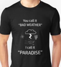 Bad Weather is Paradise Slim Fit T-Shirt