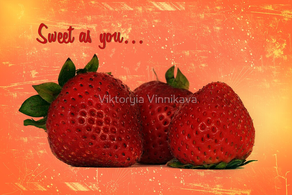 Sweet as you.. by Viktoryia Vinnikava