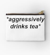 *aggressively drinks tea*  Studio Pouch