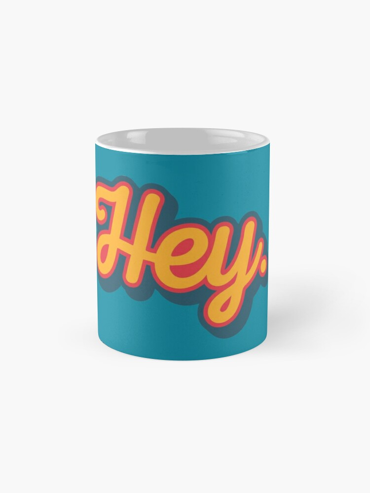 Alternate view of Hey. Mug