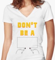Don't Be A Square. Women's Fitted V-Neck T-Shirt