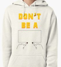 Don't Be A Square. Pullover Hoodie
