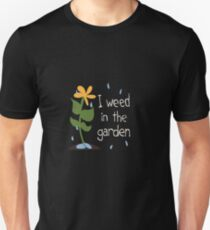 Weed in the Garden T-Shirt