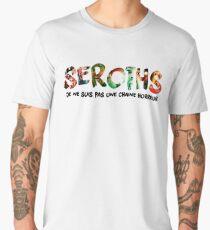 SEROTHS - La chaine Horreur mais pas trop Men's Premium T-Shirt
