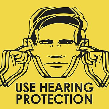 Use Hearing Protection (Factory)  by RetroPops