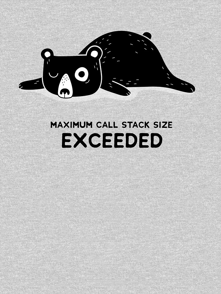Maximum Call Stack Size Exceeded - Programming by blushingcrow