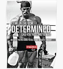 Come In The Gym Determined Like Going To War Poster