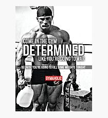 Come In The Gym Determined Like Going To War Photographic Print