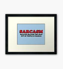 Sarcasm Framed Print