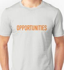 Opportunities Unisex T-Shirt