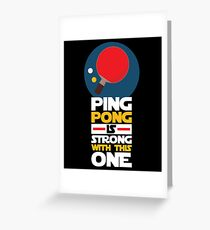 Table TennisDesign Ping Pong Is Strong With This One Greeting Card