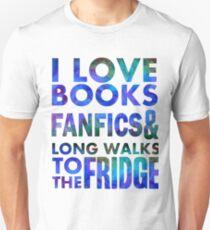 I love books, fanfics and long walks to the fridge T-Shirt