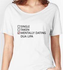Mentally dating - Dua Lipa Women's Relaxed Fit T-Shirt