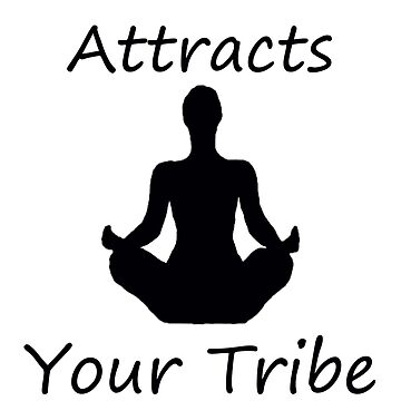 Your Vibe Attracts Your Tribe by ArkansasLisa