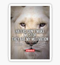 Haters Are My Motivation Sticker